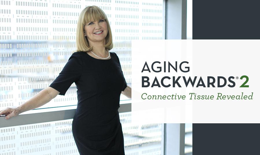 Aging Backwards 2 Connective Tissue Rrevealed